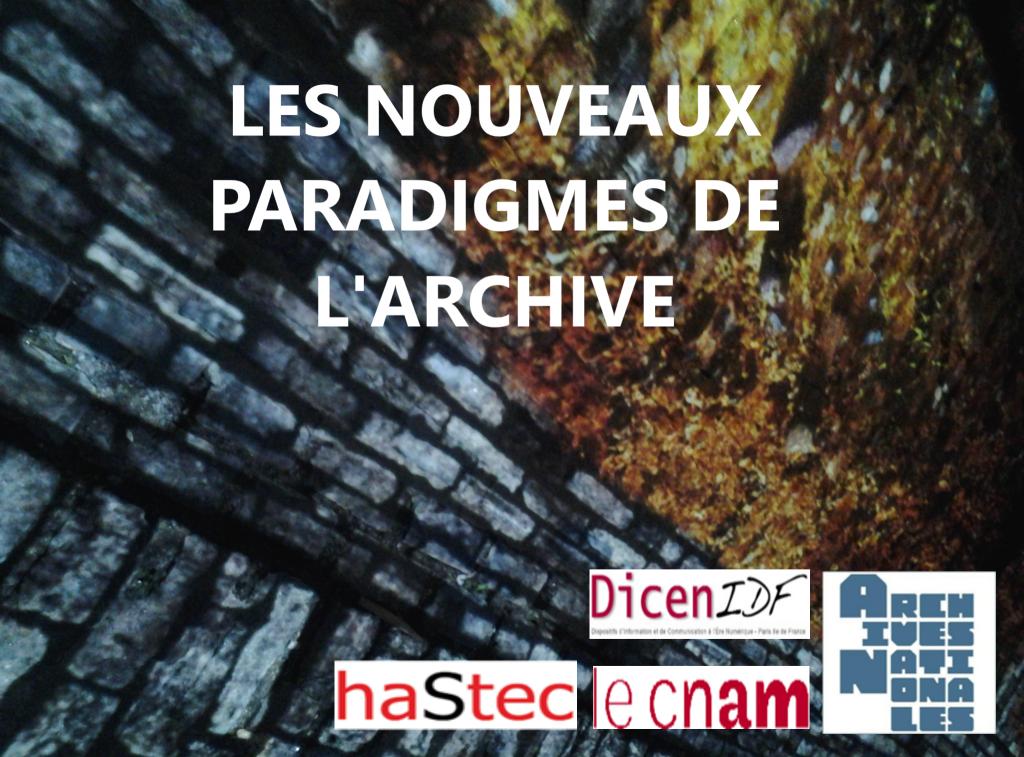 visuel du séminaire Les Nouveaux paradigmes de l'Archive